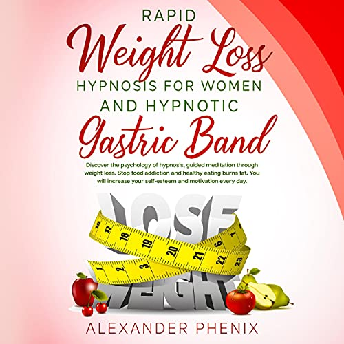 Listen Rapid Weight Loss Hypnosis for Women and Hypnotic Gastric Band: Discover the Psychology of Hypnosis, audio book