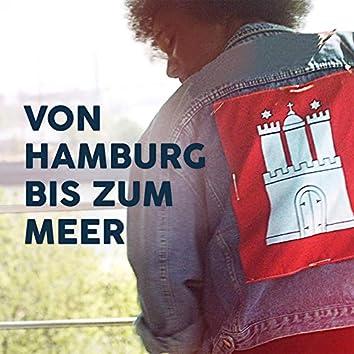 Von Hamburg bis zum Meer