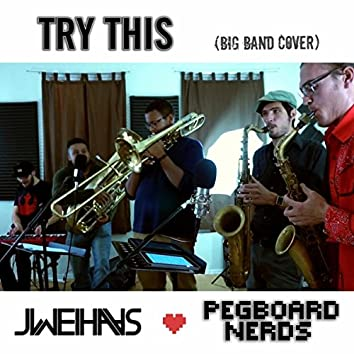Try This (Big Band Cover)