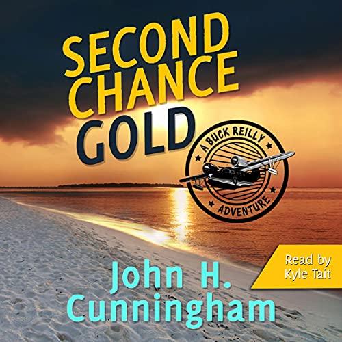 Second Chance Gold: Buck Reilly Adventure Series, Book 4