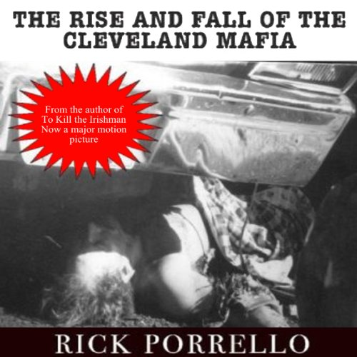 The Rise and Fall of the Cleveland Mafia audiobook cover art