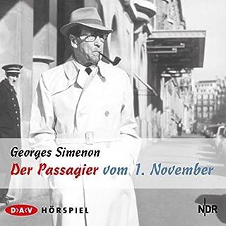 Der Passagier vom 1. November                   Autor:                                                                                                                                 Georges Simenon                               Sprecher:                                                                                                                                 Hans Paetsch,                                                                                        Hanns Lothar                      Spieldauer: 2 Std. und 32 Min.     62 Bewertungen     Gesamt 4,2