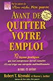 Avant de quitter votre emploi by Robert T. Kiyosaki (October 23,2006) - Monde Diff?rent (Un) (October 23,2006)