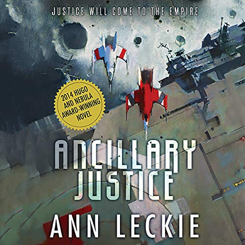Ancillary Justice                   By:                                                                                                                                 Ann Leckie                               Narrated by:                                                                                                                                 Adjoa Andoh                      Length: 12 hrs and 41 mins     489 ratings     Overall 4.4