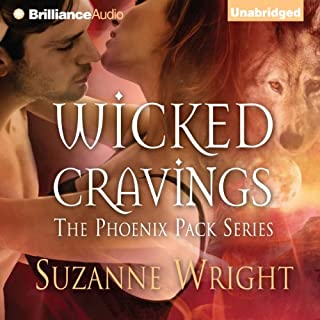 Wicked Cravings     The Phoenix Pack, Book 2              Written by:                                                                                                                                 Suzanne Wright                               Narrated by:                                                                                                                                 Jill Redfield                      Length: 12 hrs and 33 mins     9 ratings     Overall 4.9