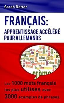 FRANÇAIS: APPRENTISSAGE ACCÉLÉRÉ POUR ALLEMANDS: Les 1000 ...