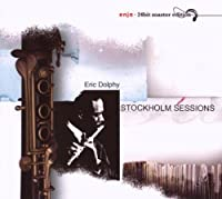 Stockholm Sessions by Eric Dolphy (2008-09-09)