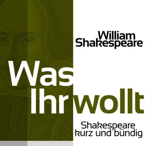 Was Ihr wollt (Shakespeare kurz und bündig) Titelbild