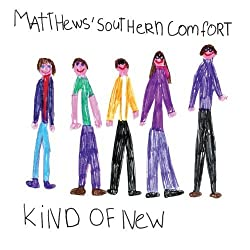 Kind of New by Matthews Southern Comfort (2010-09-21)