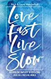 Love Fast Live Slow: Discover the Simplicity of Reflecting Jesus in a Stressful World