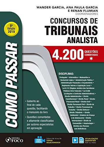 Como passar em concursos de tribunais: analista: 4.200 questões comentadas