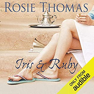 Iris and Ruby                   By:                                                                                                                                 Rosie Thomas                               Narrated by:                                                                                                                                 Rula Lenska                      Length: 15 hrs and 41 mins     60 ratings     Overall 4.4