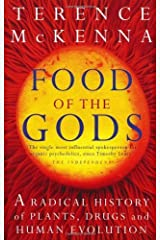 Food Of The Gods: The Search for the Original Tree of Knowledge: A Radical History of Plants, Drugs and Human Evolution by Terence McKenna (1999-05-06) Paperback