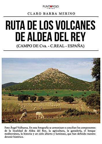 Ruta de los volcanes de Aldea de Rey: (CAMPO DE Cva. - C.REAL- ESPAÑA)
