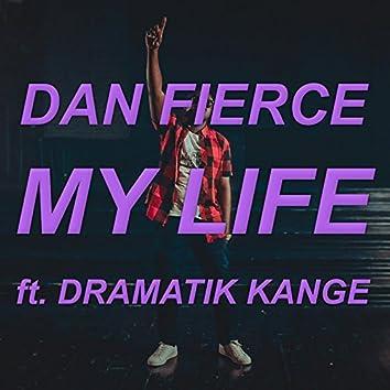 My Life (feat. Dramatik Kange)