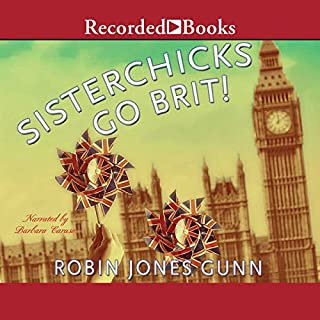 Sisterchicks Go Brit!                   By:                                                                                                                                 Robin Jones Gunn                               Narrated by:                                                                                                                                 Barbara Caruso                      Length: 6 hrs and 21 mins     9 ratings     Overall 5.0