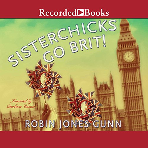 Sisterchicks Go Brit! audiobook cover art