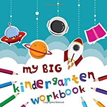 My Big Kindergarten Workbook: Big Preschool workbooks over 100 Pages with ABC & Numbers - The Jumbo Activity Books for Kids Ages 4-8   Workbook ... Fun Games, Puzzle Games and Coloring Games