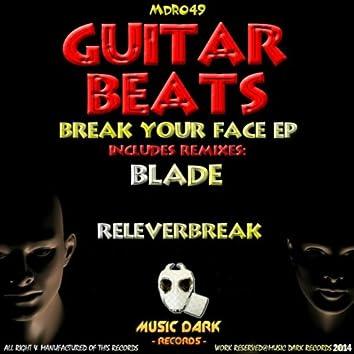 Break Your Face EP