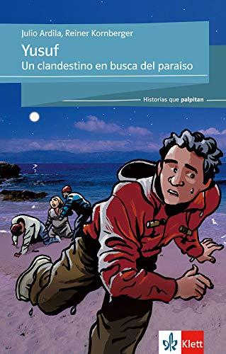 Yusuf: Un clandestino en busca del paraiso. Spanische Lektüre für das 3. und 4. Lernjahr (Historias que palpitan)