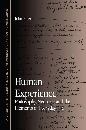 Human Experience: Philosophy, Neurosis, and the Elements of Everyday Life (Suny Series in Contemporary Continental Philo