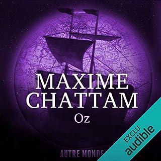 Oz     Autre Monde 5              De :                                                                                                                                 Maxime Chattam                               Lu par :                                                                                                                                 Isabelle Miller,                                                                                        Hervé Lavigne                      Durée : 10 h et 29 min     220 notations     Global 4,6