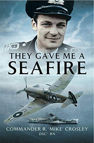 They Gave Me a Seafire (English Edition)