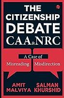 THE CITIZENSHIP DEBATE: CAA & NRC