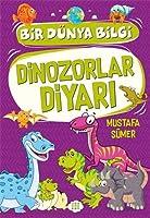 Dinozorlar Diyari - Bir Dünya Bilgi