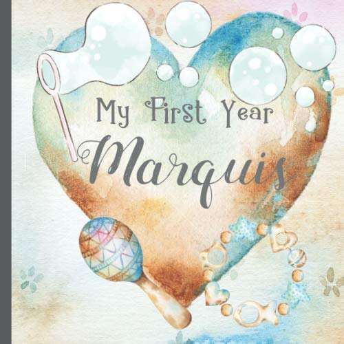 Marquis: Record and Celebrate Your  Baby's 1st Year With This Baby Album and Memory Book and First Milestone Journal