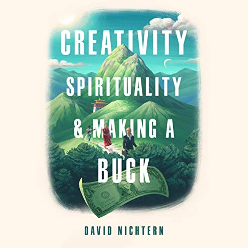 Creativity, Spirituality, and Making a Buck  By  cover art