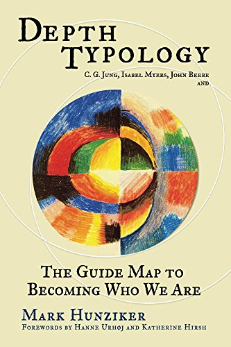 Depth Typology: C. G. Jung, Isabel Myers, John Beebe and The Guide Map to Becoming Who We Are (English Edition)