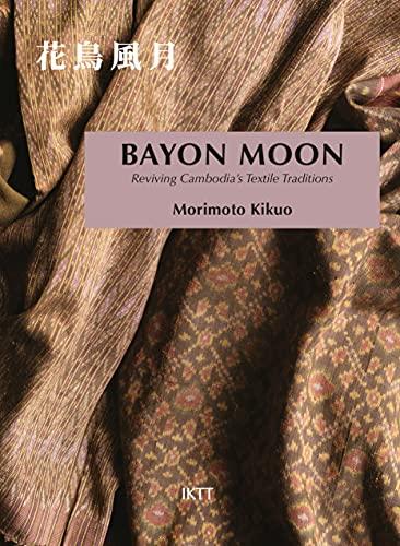 Bayon Moon: Reviving Cambodia's Textile Traditions (English Edition)