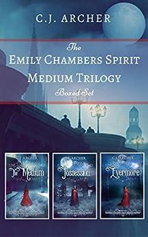 The Emily Chambers Spirit Medium Trilogy Boxed Set: A romantic fantasy by [C.J. Archer]