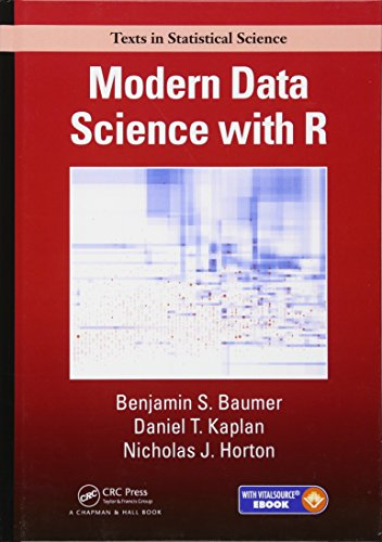 Baumer, B: Modern Data Science with R (Texts in Statistical Science)