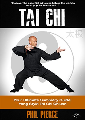 Tai Chi (& Stress Relief): Your Ultimate Summary Guide! (Yang Style TaiChi Chuan Martial Arts and Stress Managment) (English Edition)