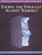 Ending the Struggle Against Yourself: A Workbook for Developing Deep Confidence and Self-Acceptance (Inner Workbooks)