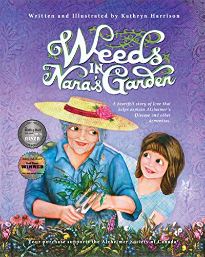 Weeds in Nana's Garden: A heartfelt story of love that helps explain Alzheimer's Disease and other dementias. by [Kathryn Harrison]