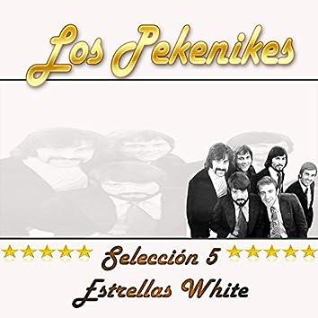 Los Pekenikes, Selección 5 Estrellas White