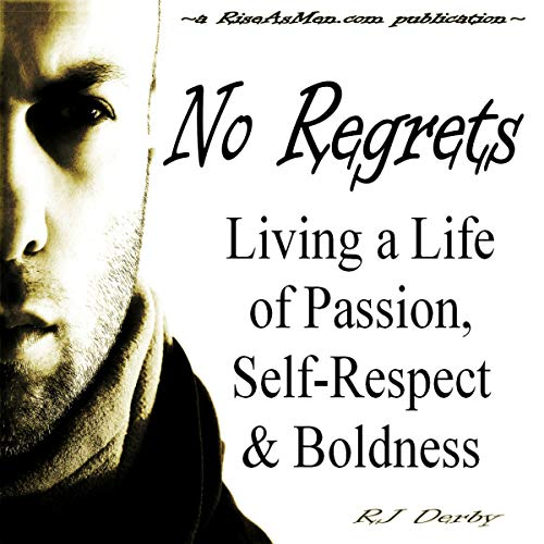 No Regrets: Living a Life of Passion, Self-Respect & Boldness audiobook cover art