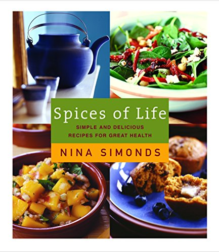 Spices of Life: A Cookbook of Simple and Delicious Recipes for Great Health