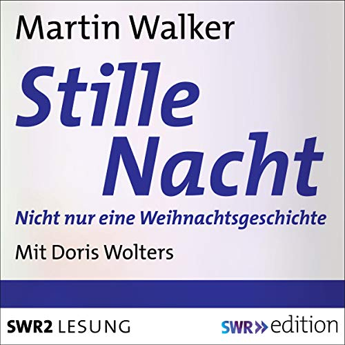 Stille Nacht - Nicht nur eine Weihnachtsgeschichte                   By:                                                                                                                                 Martin Walker                               Narrated by:                                                                                                                                 Doris Wolters                      Length: 1 hr and 26 mins     Not rated yet     Overall 0.0