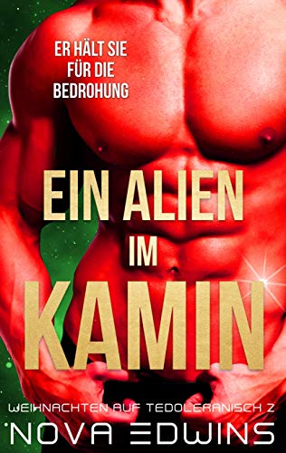 Ein Alien im Kamin (Weihnachten auf Tedoleranisch 2)