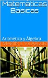 Matemáticas Básicas: Aritmética y Álgebra