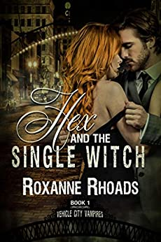 Hex and the Single Witch (Vehicle City Vampires Book 1) by [Roxanne Rhoads]