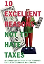 10 Excellent Reasons Not to Hate Taxes
