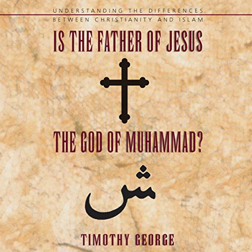 Is the Father of Jesus the God of Muhammad? audiobook cover art