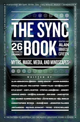 The Sync Book: Myths, Magic, Media, and Mindscapes (English Edition)