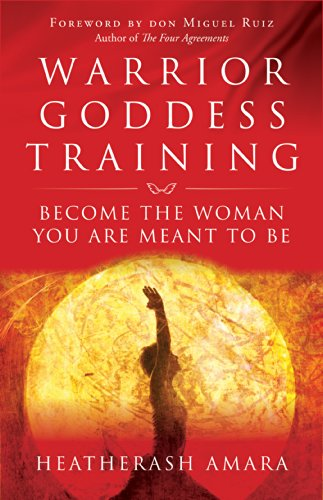Warrior Goddess Training: Become the Woman You Are Meant to Be (English Edition)