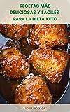 Comidas Rápidas Para La Dieta Keto En 30 Minutos : Recetas Más Deliciosas Y Fáciles Para La Dieta Keto - Recetas Para La Dieta Cetogénica - Recetas Instantáneas De Olla Para La Dieta Keto